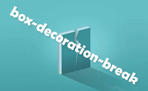CSS box-decoration-break属性